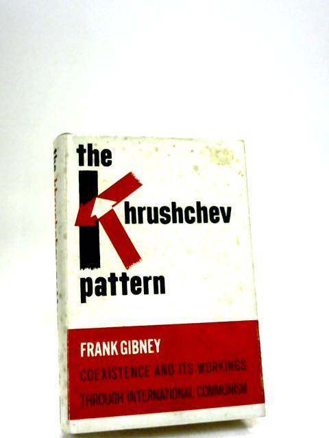 The Khrushchev Pattern by Gibney, Frank