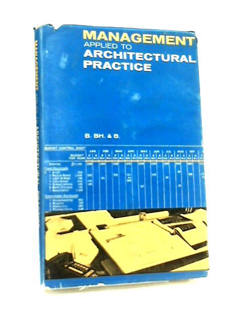 Management Applied to Architectural Practice by Bruton, Baden Millard & Boobyer