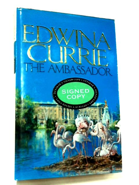 The Ambassador, A Novel of Prediction by Edwina Currie