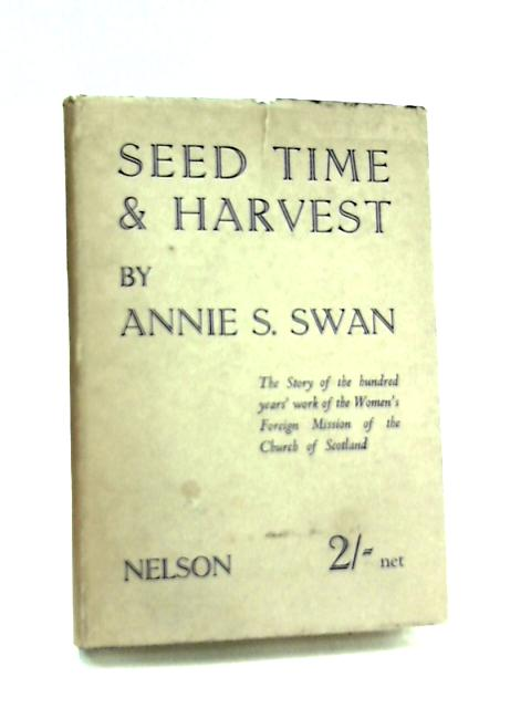 Seed Time and Harvest By Annie S. Swan