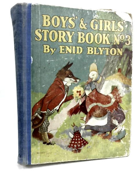 Boy's and Girl's Story. Book No. 3 by Enid Blyton