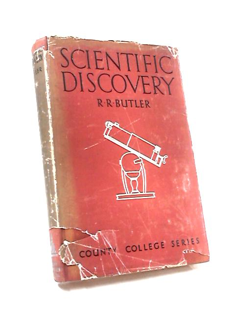Scientific Discovery by R R Butler
