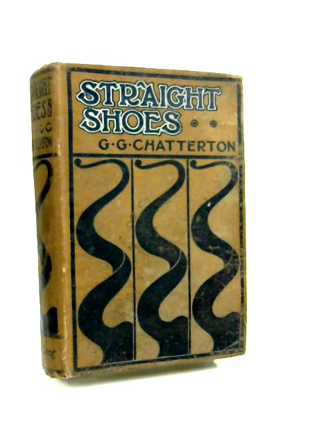 Straight Shoes by G. G. Chatterton