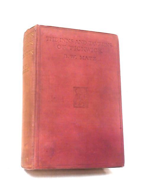 The Inns & Taverns of Pickwick by B. W. Matz