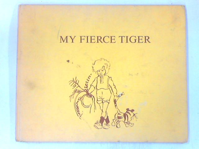 My Fierce Tiger by James Hepburn