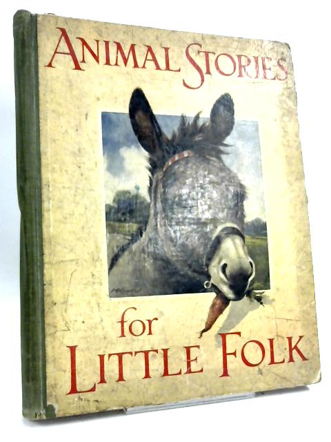 Animal Stories For Little Folk by Various