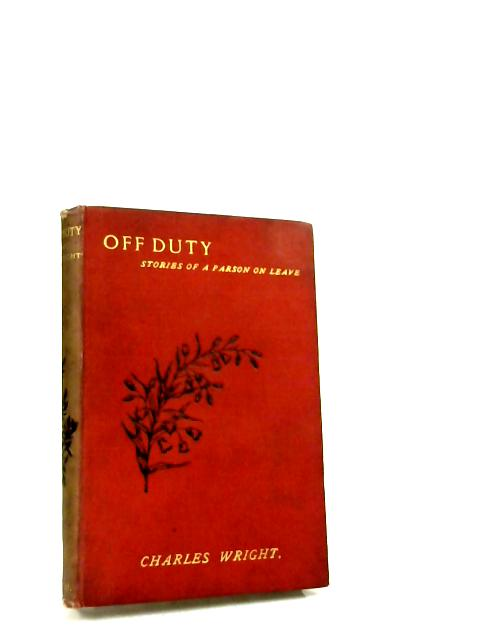 Off Duty: Stories Of A Parson On Leave by Charles Wright