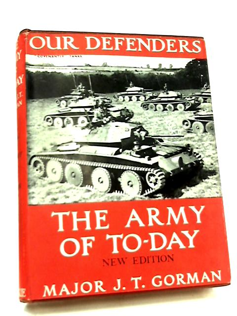 Our Defenders, The Army Of To-day by Major J. T. Gorman