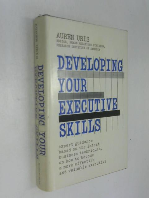 Developing your executive skills by Auren Uris