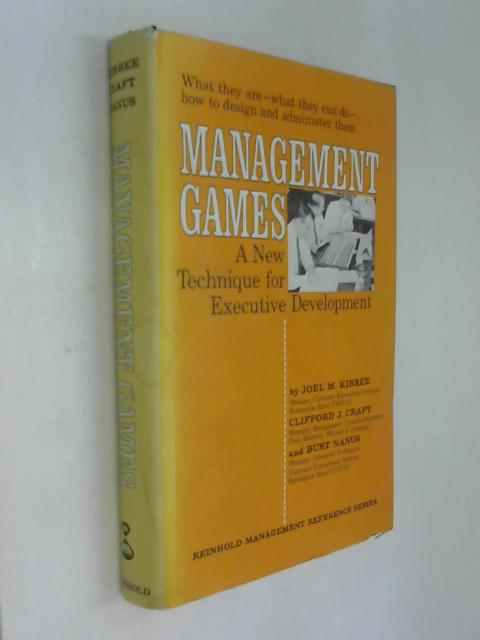 Management Games A New Technique For Executive Development by Joel M  Kibbee