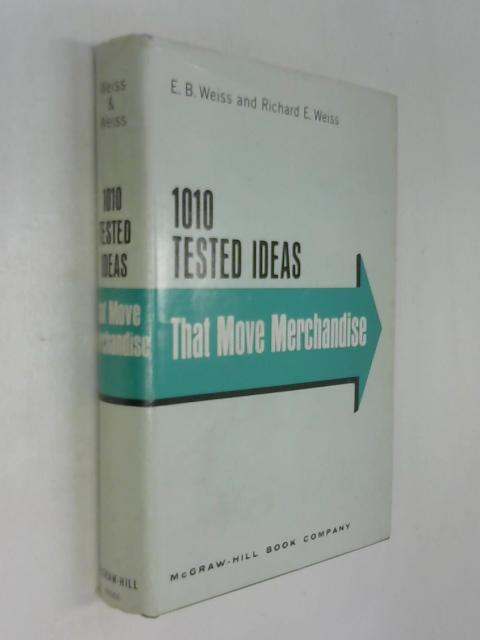 1010 tested ideas that move merchandise by Edward B Weiss