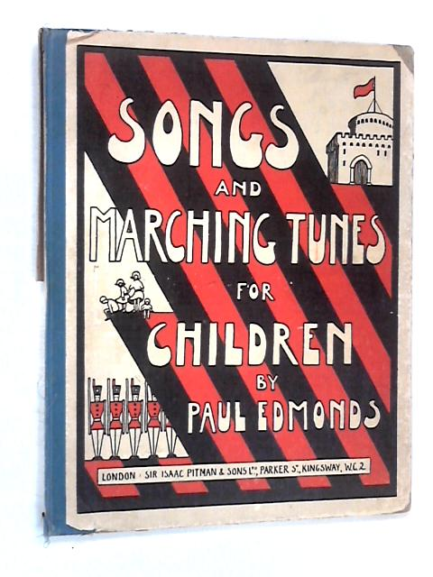 Songs and Marching Tunes for Children by Edmonds, Paul