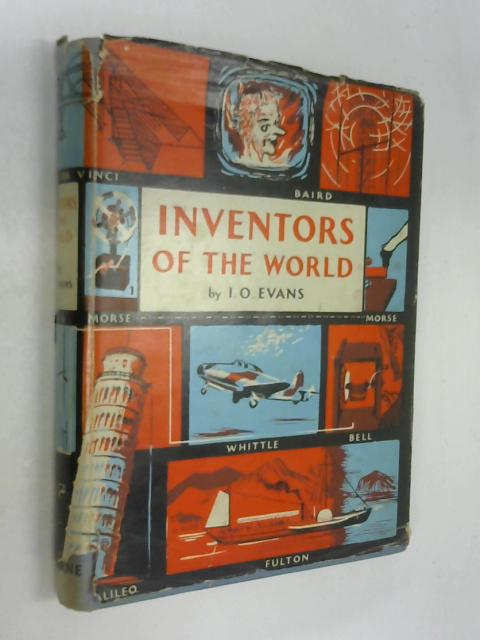 Inventors Of The World by I.O Evans