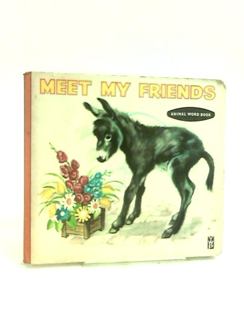 Meet My Friends - Animal Word Book by Unknown