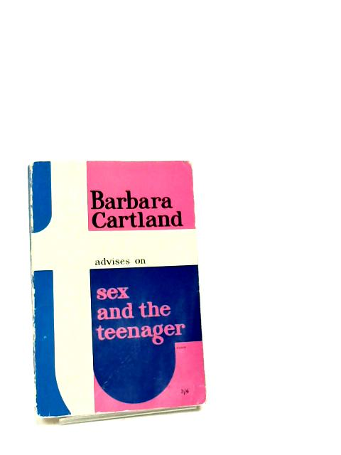 Sex And The Teenager by Cartland, Barbara