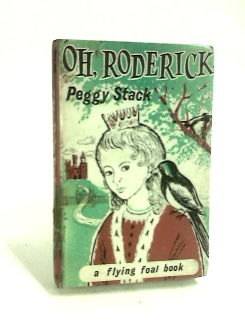 Oh, Roderick (Flying Foal books) by Peggy Stack