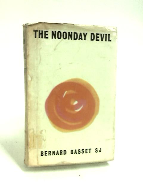 The Noonday Devil: Spiritual Support in Middle Age by B.Basset