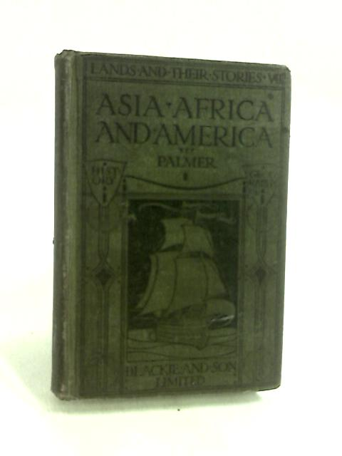Asia Africa and America by Palmer