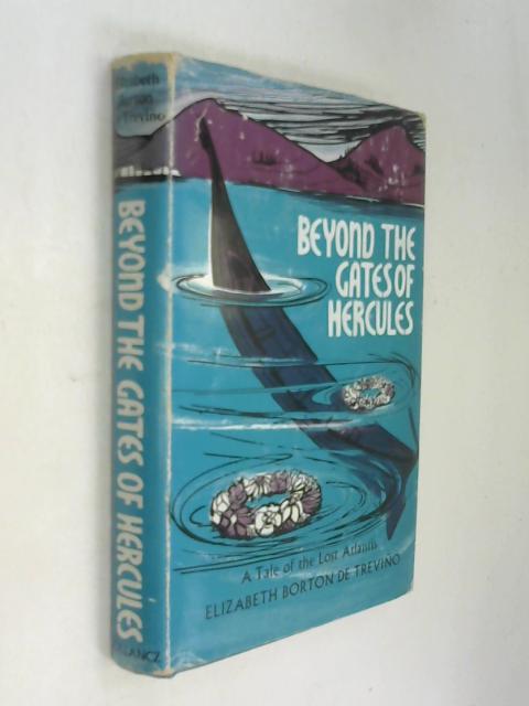 Beyond the Gates of Hercules by Elizabeth Borton de Trevino by Elizabeth Borton de Trevino