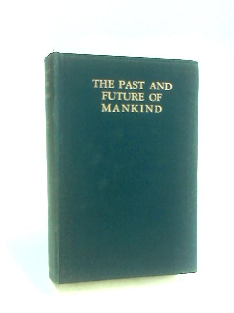 The Past & Future of Mankind By Jenkins, D. Vivian.