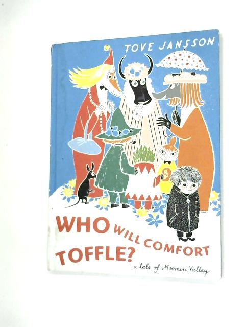 Who Will Comfort Toffle?: A Tale of Moomin Valley by Jansson, Tove