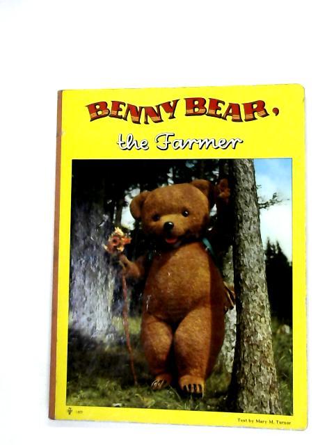 Benny Bear: The Farmer by Mary Turno