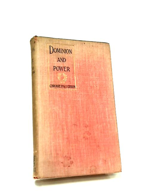 Dominion and Power, Studies in Spiritual Science by C. B. Patterson