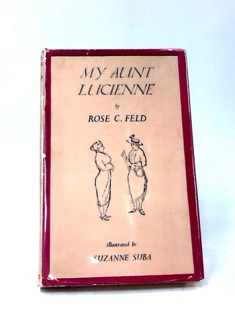 My Aunt Lucienne by Feld, Rose Caroline