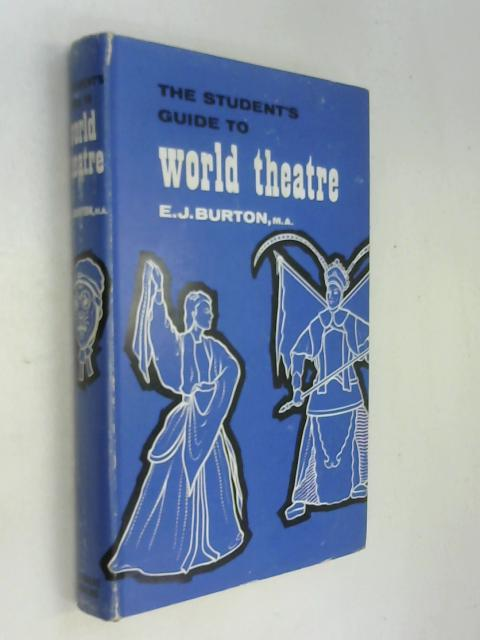 The student's guide to world theatre by Ernest James Burton