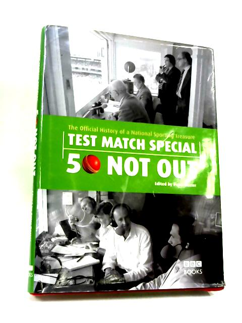 Test Match Special, 50 Not Out: The Official History of a National Sporting Treasure by Baxter, Peter