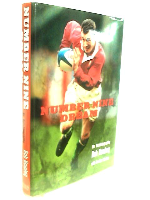 Number Nine Dream: An Autobiography of Rob Howley by Howley, Robert