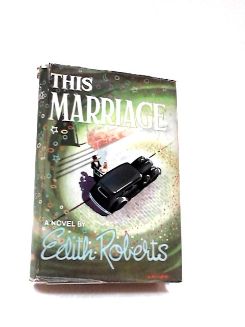 This Marriage by Edith Roberts