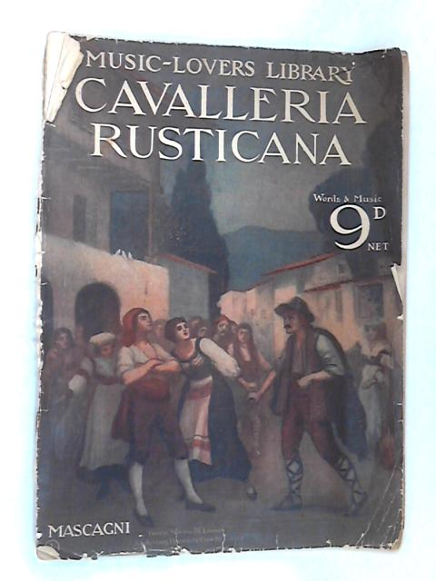 Music-Lovers Library: Cavalleria Rusticana by Mascagni