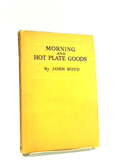 Morning and Hot Plate Goods by John Boyd