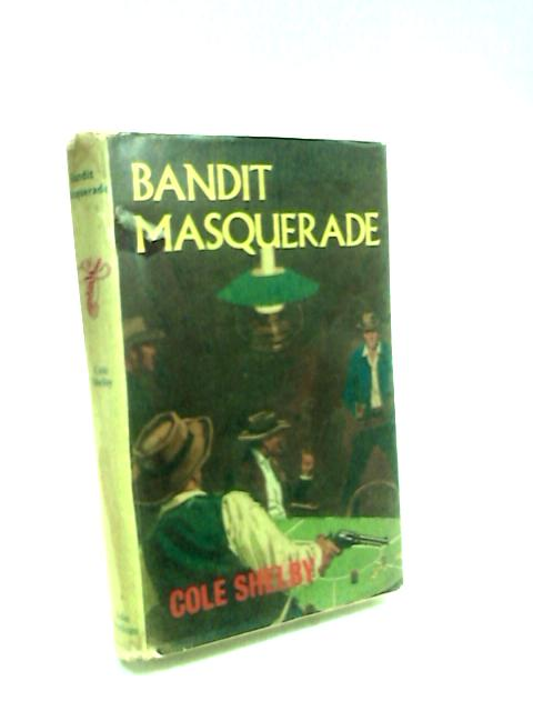 Bandit Masquerade by Shelby, Cole
