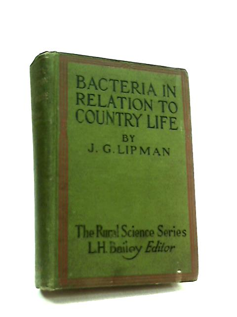 Bacteria in Relation to Country Life by J. G. Lipman