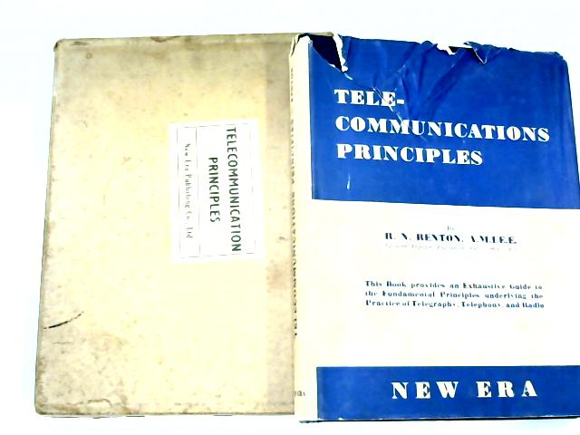 Telecommunications Principles (In M.K.S. Units) By R.N. Renton