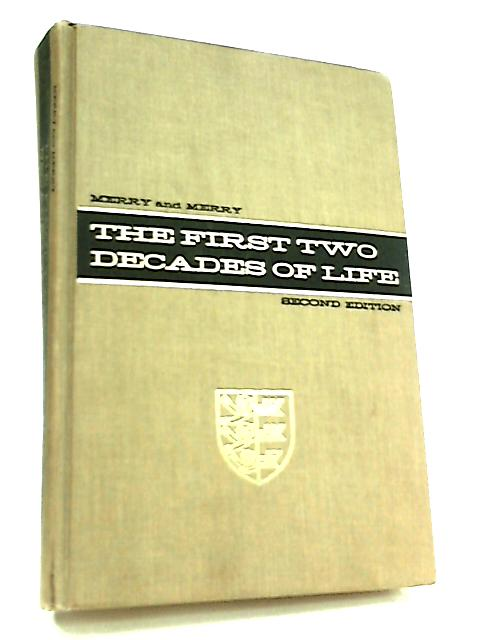 First Two Decades of Life by Frieda Kiefer Merry
