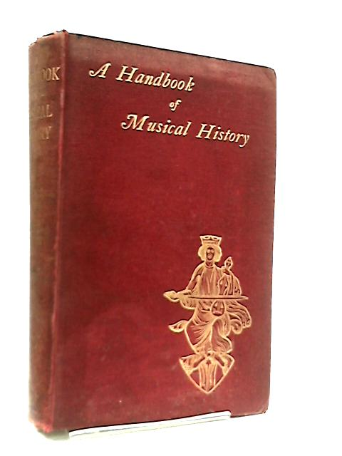 A Handbook of Musical History and Bibliography by James E. Matthew