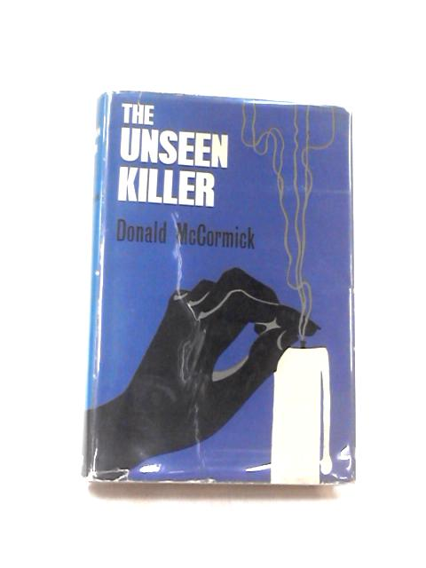 The Unseen Killer by McCormick, Donald