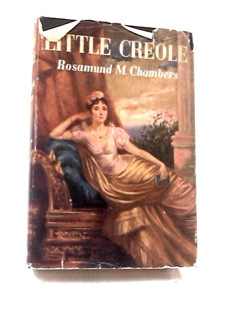 Little Creole by Roaamund M. Chambers
