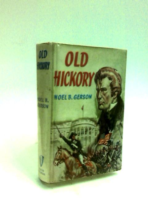 Old Hickory by Noel Bertram Gerson