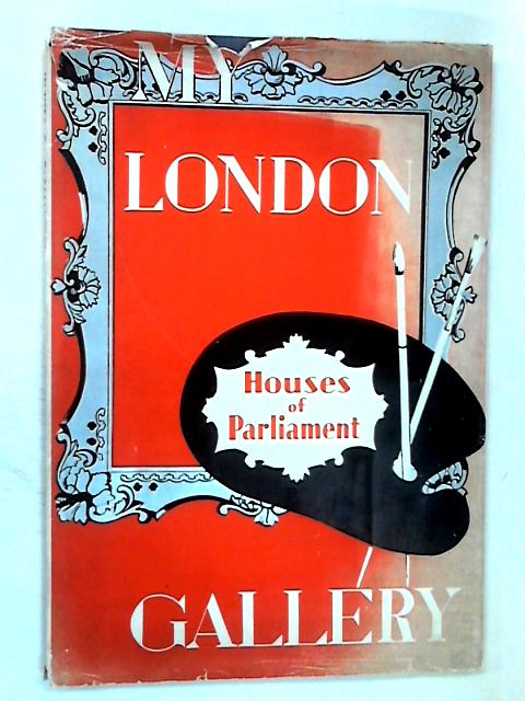Houses of Parliament by Philip Butler & Derrick L. Sayer