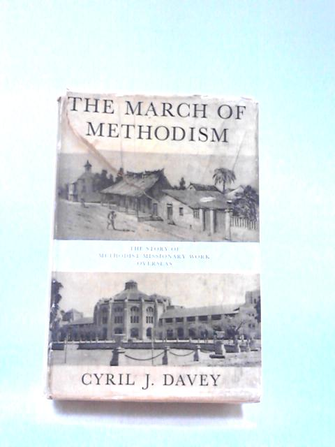 The March of Methodism by Davey, Cyril