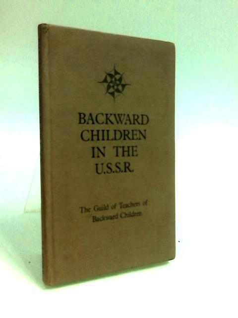 Backward Children in the U.S.S.R by Segal, S. S.