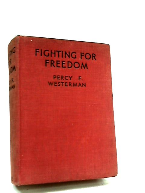 Fighting for Freedom by Percy F. Westerman