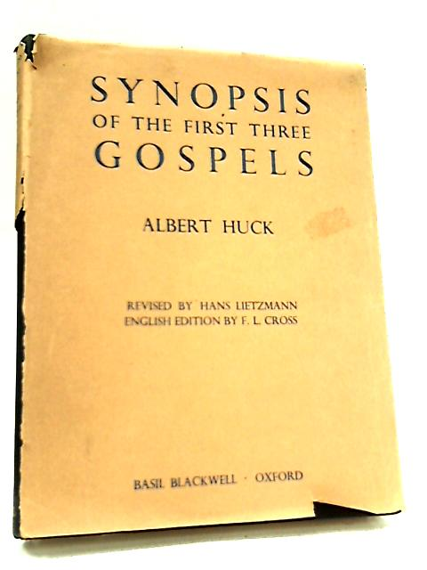 Synopsis of the First Three Gospels by Albert Huck