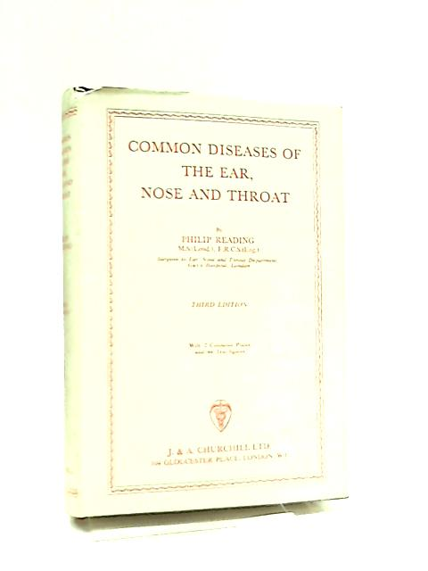 Common Diseases of the Ear, Nose and Throat by Philip Reading