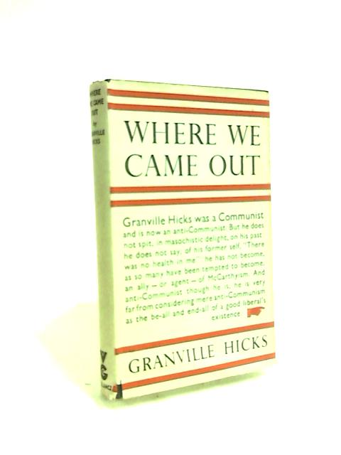 Where we came out by Granville Hicks