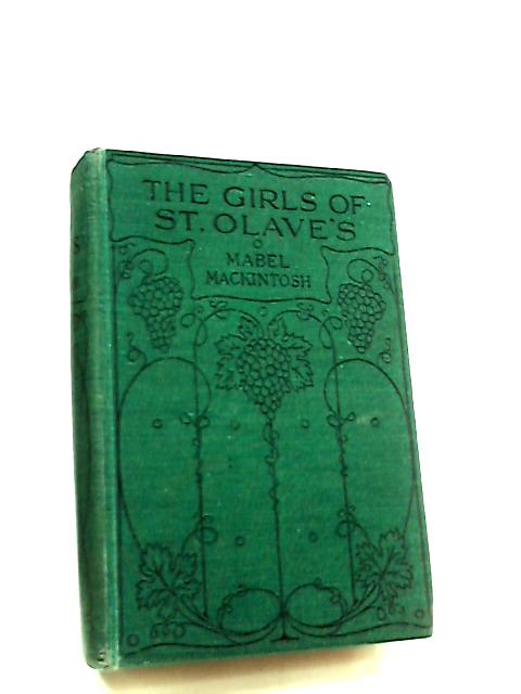 The Girls of Saint Olave's by Mabel Mackintosh